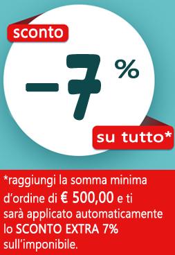 SCONTO EXTRA 7% SU TUTTO IL CATALOGO CON UN ORDINE MINIMO DI EURO 600,00